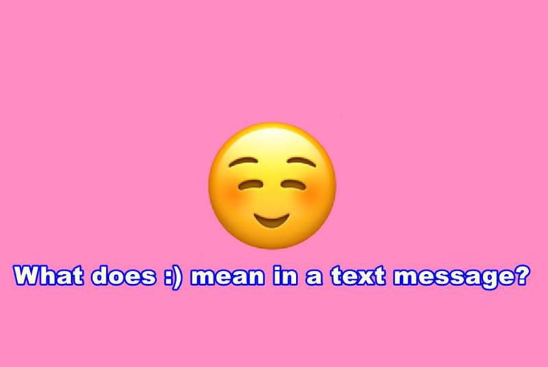 What does :) mean in a text message