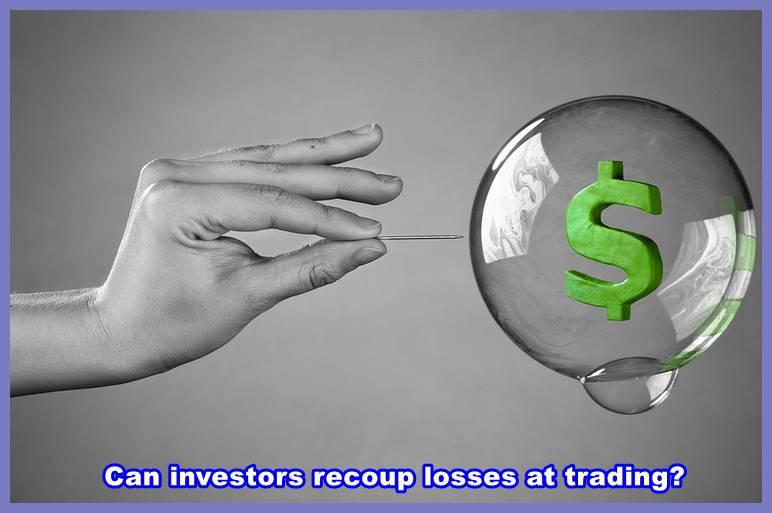 Can investors recoup losses at trading