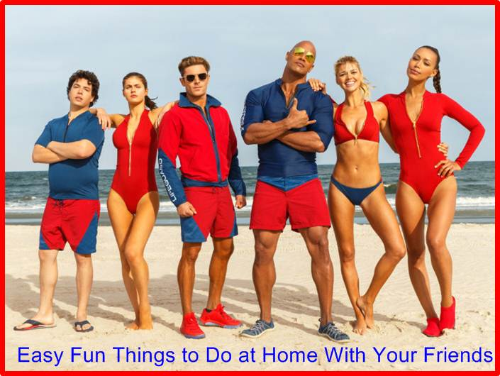 Easy Fun Things to Do at Home With Your Friends