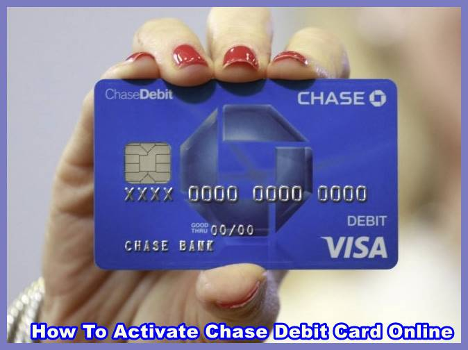 How To Activate Chase Debit Card Online