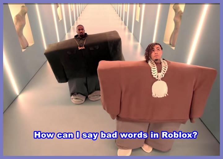 How can I say bad words in Roblox