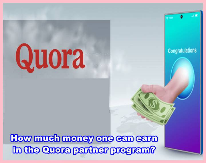 How much money one can earn in the Quora partner program?
