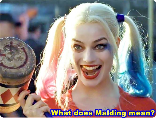 What does Malding mean