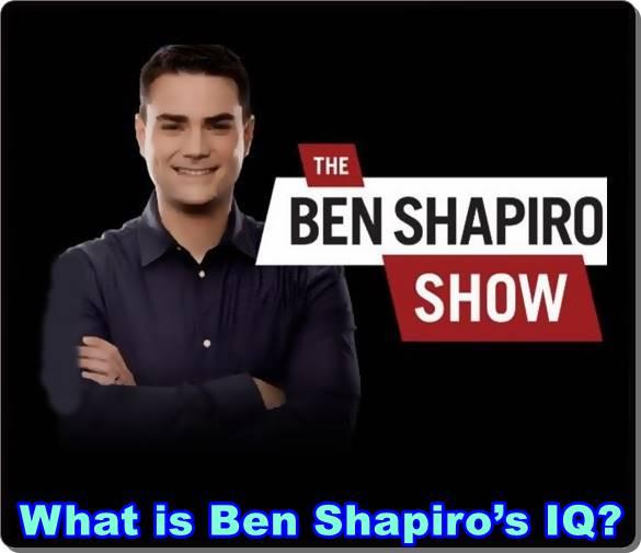 What is Ben Shapiro's IQ