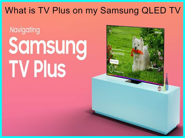 What is TV Plus on my Samsung QLED TV