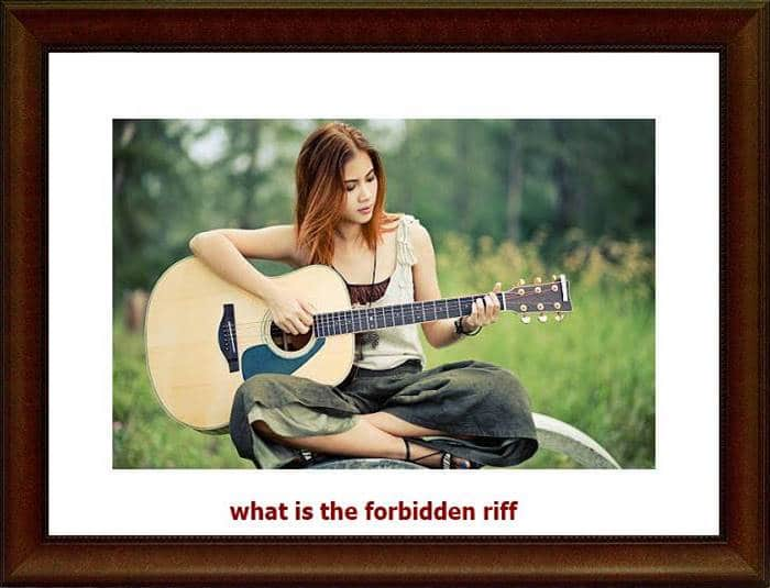 What is the forbidden riff
