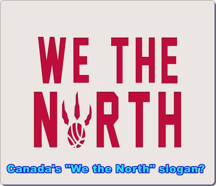 What is the origin of Canada's We the North slogan