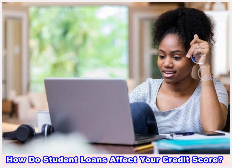 How Do Student Loans Affect Credit Scores?