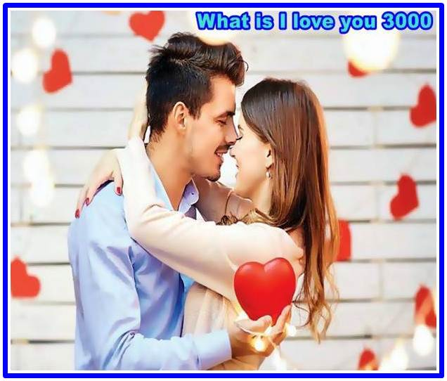 I love you 3000 mean