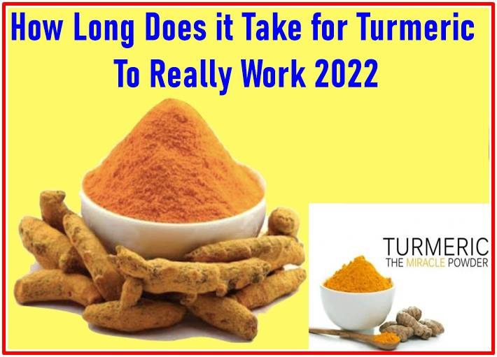 How Long Does it Take for Turmeric to Really Work