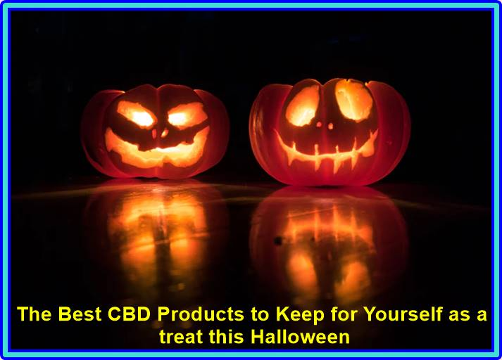 The Best CBD Products to Keep for Yourself as a treat this Halloween