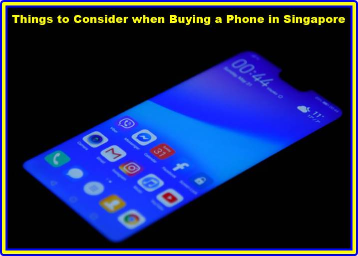 Things to Consider when Buying a Phone in Singapore