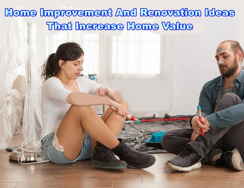 Home Improvement & Renovation Ideas That Increase Home Value