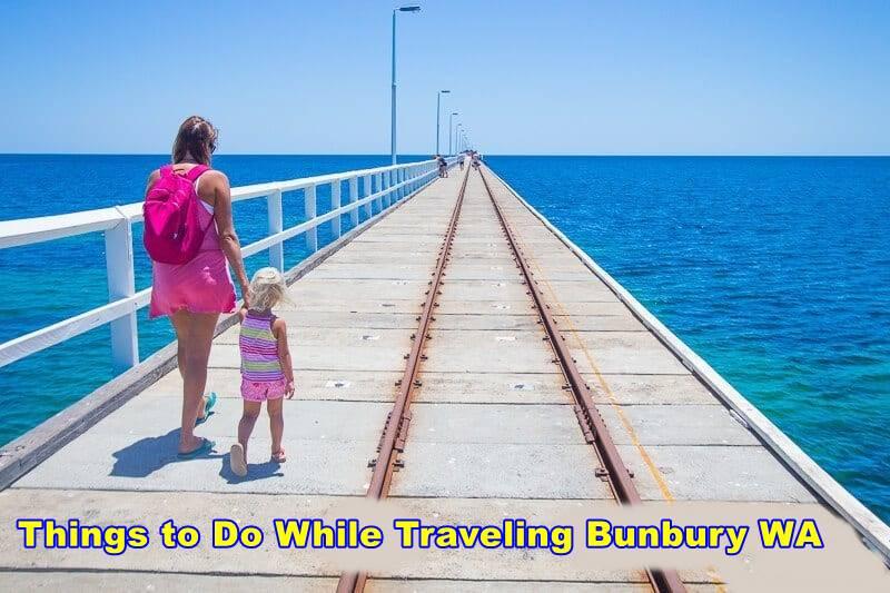 Things to Do While Traveling Bunbury WA