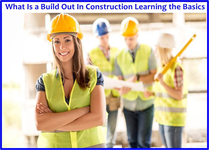 What Is a Build Out In Construction? Learning the Basics