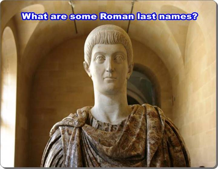What are some Roman last names?