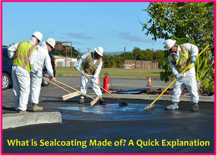 What is Sealcoating Made of? A Quick Explanation